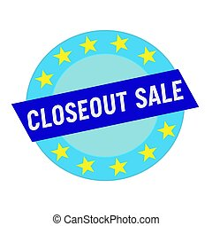 closeout sale white wording on blue Rectangle and Circle...