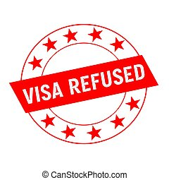 VISA REFUSED white wording on red Rectangle and Circle red...