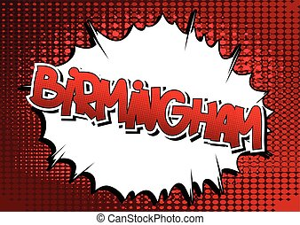 Birmingham - Comic book style word on comic book abstract...