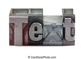 Letterpress Text - The word Text in old letterpress printing...