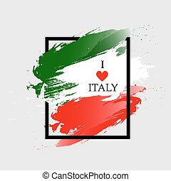Italy grunge flag. Color frame with quote I love Italy