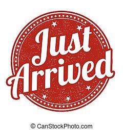 Just arrived stamp - Just arrived grunge rubber stamp on...