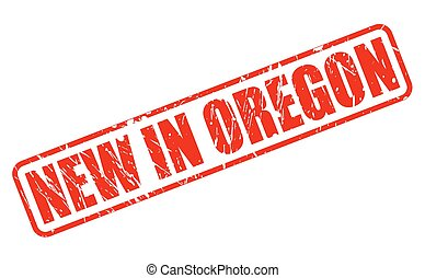 NEW IN OREGON red stamp text on white