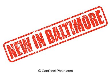 NEW IN BALTIMORE red stamp text on white