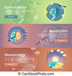 Science of Earth Exploration of space Geophysics Meteorology...
