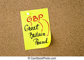 Business Acronym GBP Great Britain Pound written on yellow...
