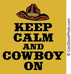 keep calm and cowboy on slogan for posters or shirt designs