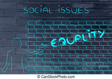 man writing Equality as wall graffiti, caption Social Issues...