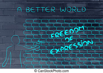 man writing Freedom of Expression as wall graffiti, caption A better world