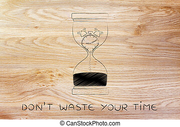 hourglass with melting alarm clock, don't waste your time -...