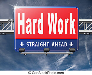 Hard work busy with important job working sign.