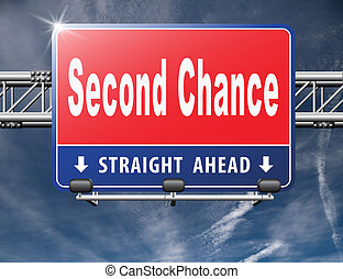 Second chance or try again for another new fresh start or...