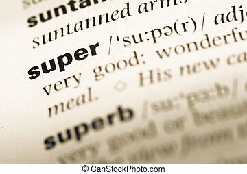 Close up of old English dictionary page with word super