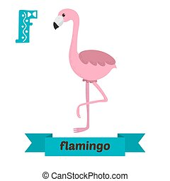 Flamingo. F letter. Cute children animal alphabet in vector. Funny cartoon animals