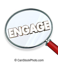 Engage Find Search Involvement Magnifying Glass Word 3d Illustration