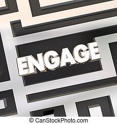 Engage Maze Find Way Get Involved Participate Word 3d...
