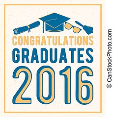 Vector illustration on light background congratulations graduates 2016 class of, retro color design for the graduation party. Typography greeting, invitation card