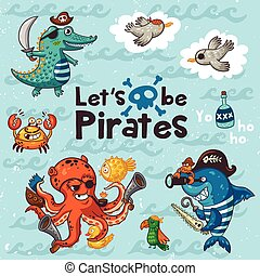 Let is be pirates. Pirate illustration with crocodile, octopus, shark