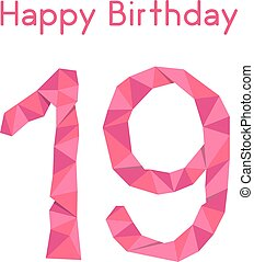 pink polygonal 19th happy birthday. concept of celebration,...