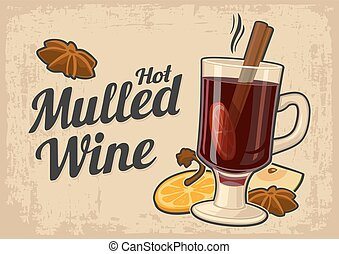Mulled wine with glass of drink and ingredients. Vector old paper beige texture background. Vintage drawn vector illustration for greeting card, invitation, banner and poster.