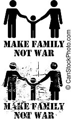 Make Family Not War sign with father mother and child