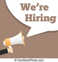 We and 39;re Hiring - Hand holding megaphone and speech...