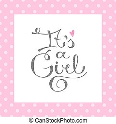 its a girl text - its a girl, vector text for baby shower...