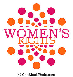 Womens Rights Pink Orange Dots - Womens rights text over...