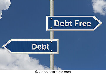 Having Debt versus being Debt Free, Two Blue Road Sign with...