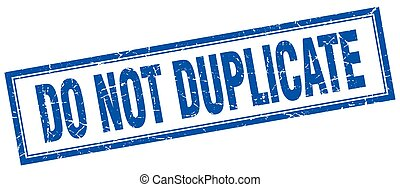 do not duplicate blue grunge square stamp on white