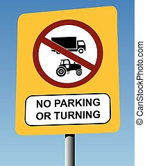 No Parking No Turning Sign on a Yellow Back Board