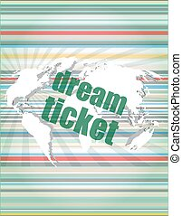 business concept: words dream ticket on digital screen vector quotation marks with thin line speech bubble. concept of citation, info, testimonials, notice, textbox. isolated on white background. flat style trend modern logo design vector illustration
