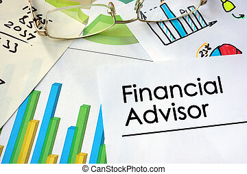 Paper with words Financial Advisor and charts.