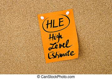 Business Acronym HLE High Level Estimate written on orange...