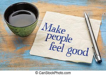 Make people feel good