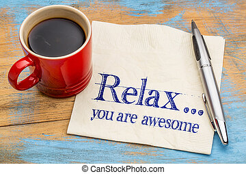 Relax, you are awesome - reminder or positive affirmation -...