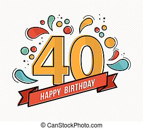 Colorful happy birthday number 40 flat line design - Happy...