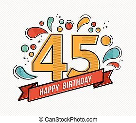 Colorful happy birthday number 45 flat line design - Happy...