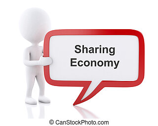 3d White people with speech bubble that says Sharing Economy...