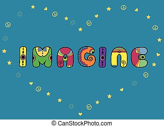 Inscription Imagine. Hippy Letters. Vector Illustration