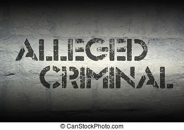 alleged criminal gr - alleged criminal stencil print on the...