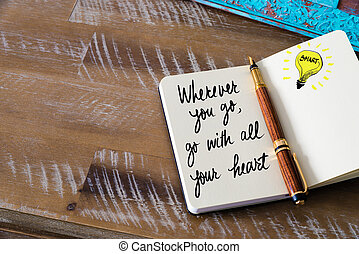 Handwritten text Wherever you Go, Go With All Your Heart...