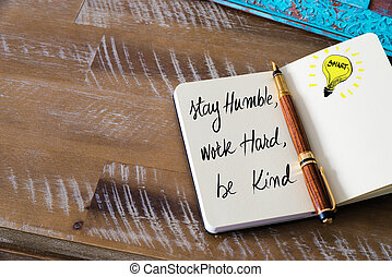 Handwritten text Stay humble, work hard, be kind with...