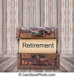 Retirement word on paper in treasure chest - Retirement word...