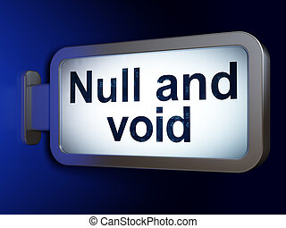 Law concept: Null And Void on billboard background - Law...