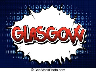 Glasgow - Comic book style word on comic book abstract...