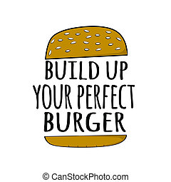 build up your perfect burger 6 - build up your perfect...