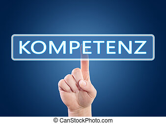 Kompetenz - german word for competence - hand pressing...