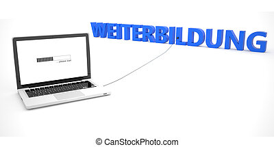 Weiterbildung - german word for further education - laptop...