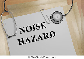 Noise Hazard medicial concept - 3D illustration of NOISE...
